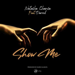 Natasha Chansa - Show Me feat. Darrel