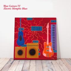 Blue Guitars IV - Electric Memphis Blues