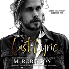 'Til the Last Lyric: The Life of Debauchery Duet, Book 2 (Unabridged)