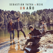 Un Año - Sebastián Yatra & Reik