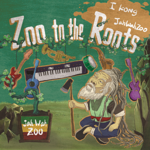 I Kong & JahWahZoo - Zoo to the Roots