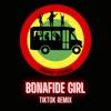 Bonafide Girl Tiktok Remix Single