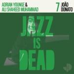 João Donato, Adrian Younge & Ali Shaheed Muhammad - Não Negue Seu Coração