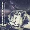 Never Look Back (feat. Syd Silvair) by Oliver Heldens