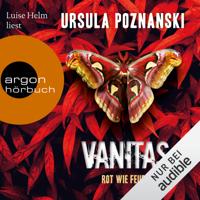 Ursula Poznanski - Vanitas - Rot wie Feuer: Vanitas-Reihe 3 artwork