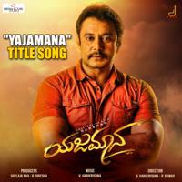 """Yajamana Title Track (From """"Yajamana"""")-Vijay Prakash & V. Harikrishna"""