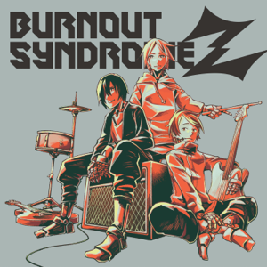 BURNOUT SYNDROMES - FLY HIGH!! -Spring Version-