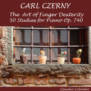 Claudio Colombo - Czerny: The Art of Finger Dexterity, 50 Studies for Piano, Op. 740