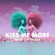 Doja Cat - Kiss Me More (feat. SZA) MP3