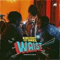 King Perryy & Kizz Daniel - Waist - Single