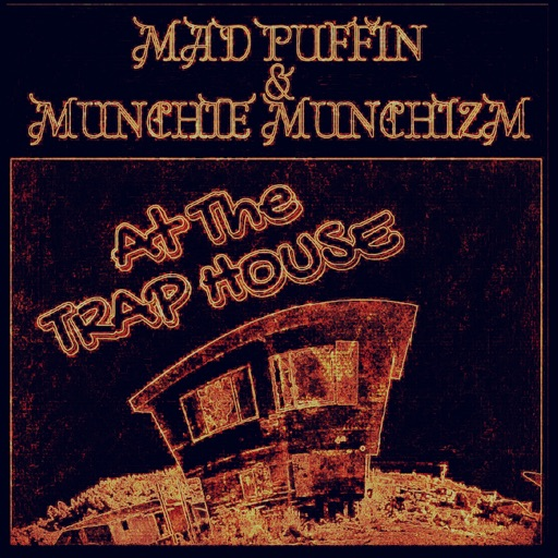 Trap House (feat. Mad Puffin Mc) - Single by Munchie Munchizm