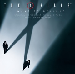 The X-Files: I Want to Believe (Original Motion Picture Soundtrack)