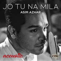 Jo Tu Na Mila (Acoustic) - Single