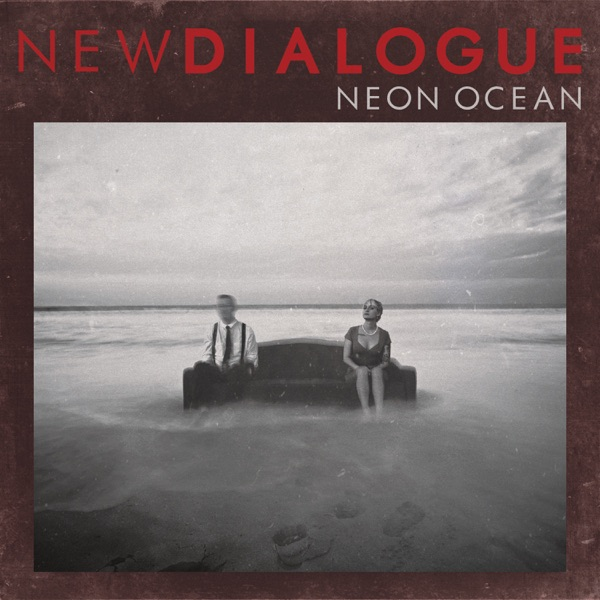 New Dialogue - Neon Ocean song lyrics