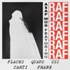 RAF feat A AP Rocky Playboi Carti Quavo Lil Uzi Vert Frank Ocean Single