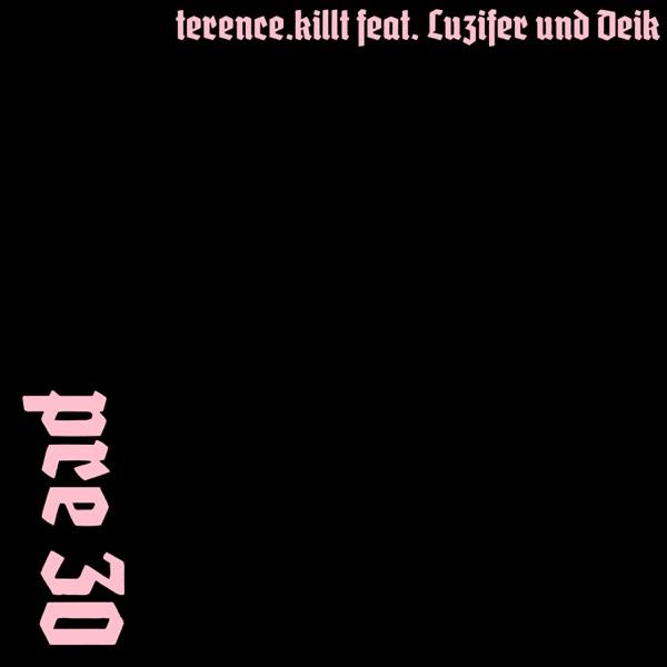 terence.killt - Pre 30 (feat. Luzifer & Deik)