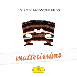 Anne-Sophie Mutter - Mutterissimo – The Art of Anne-Sophie Mutter