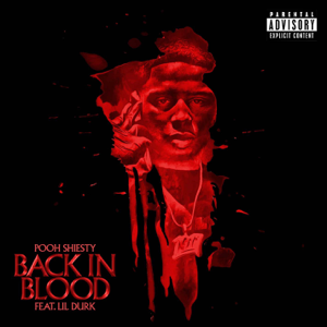 Pooh Shiesty - Back in Blood feat. Lil Durk