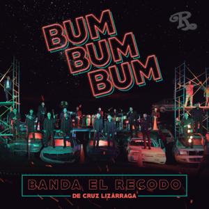 Banda El Recodo de Cruz Lizárraga - Bum Bum Bum
