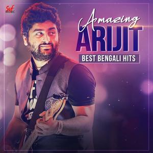 Arijit Singh - Amazing Arijit (Best Bengali Hits)
