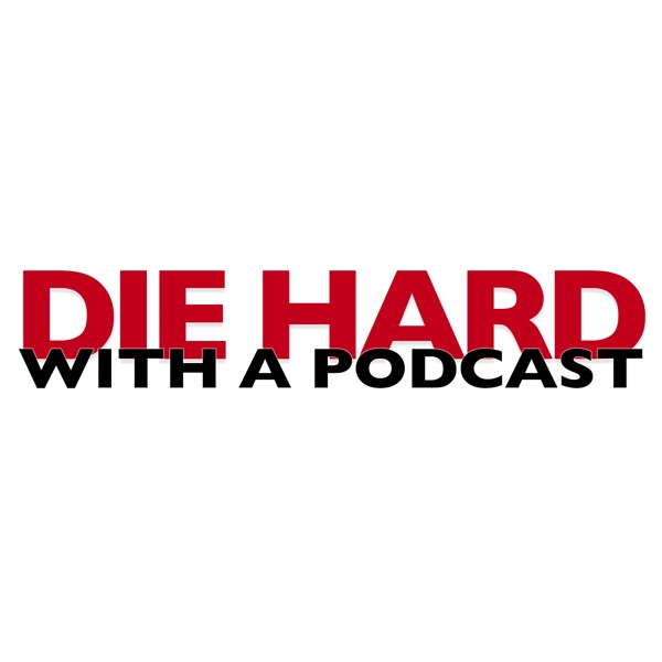 Die Hard With a Podcast – Podcast – Podtail