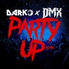 Party Up Up in Here DARKO Remix Single