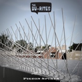 The Du-Rites - Pigeon Spikes