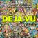 Gabry Ponte & Proyecto Fenomeno Déjà Vu (feat. Deivys) - Gabry Ponte & Proyecto Fenomeno