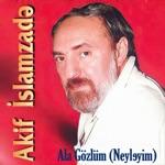 Akif İslamzade - Ala Gözlüm (Neyləyim)