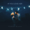 Forest Blakk - If You Love Her artwork
