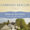 Garrison Keillor - Home on the Prairie: Stories from Lake Wobegon  artwork