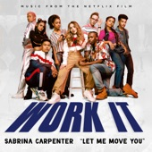 Sabrina Carpenter - Let Me Move You - From the Netflix film Work It