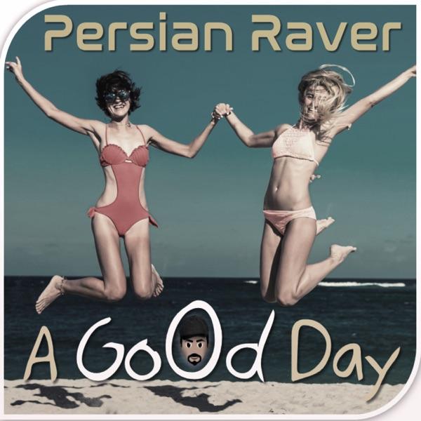Persian Raver - A Good Day