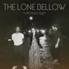 The Lone Bellow - Dried Up River artwork