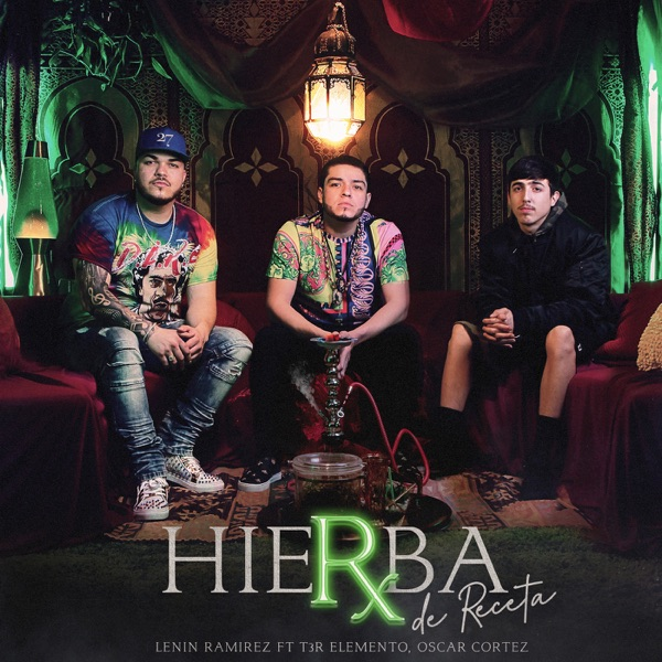 Hierba de Receta (feat. T3r Elemento & Oscar Cortez) - Single