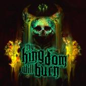 Thy Kingdom Will Burn - Alone I Stand