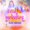 Soulful Melodies - Flute Version (Instrumental)
