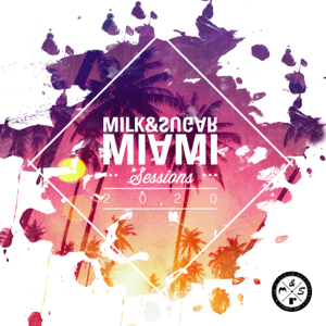 Verschiedene Interpreten - Milk & Sugar Miami Sessions 2020 (DJ Mix)