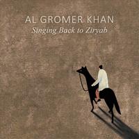 Al Gromer Khan - Singing Back to Ziryab artwork