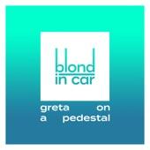 Blond in Car - Greta on a Pedestal
