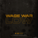Low - Wage War
