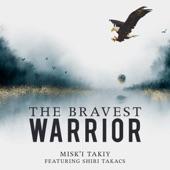 The Bravest Warrior (feat. Shiri Takacs) - Single