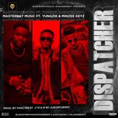 Dispatcher Feat. Yungzik & Minzee Keyz Masterpay Music Management - Masterpay Music Management