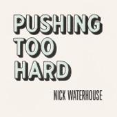 Nick Waterhouse - Pushing Too Hard