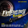 Royalty & Respect Presents Frienemy Riddim - Various Artists