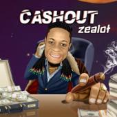 Cash Out - Zealot