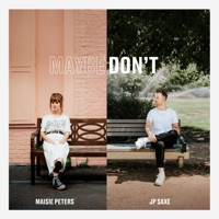 Maybe Don't (feat. JP Saxe) [Acoustic] - Single