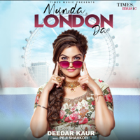Deedar Kaur - Munda London Da