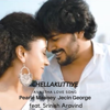 Chellakuttiye Avastha Love Song feat Srinish Aravind - Jecin George & Pearle Maaney mp3