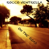 Rocco Ventrella - On the Road